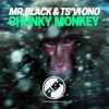 MR.BLACK & Ts'vi Ono - Chunky Monkey [OUT NOW!]
