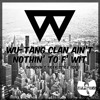 Wu - Tang Clan Ain't Nothin' To F Wit (Warden's Tiger Style Edit)