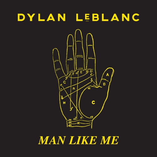 """Dylan LeBlanc- """"Man Like Me"""""""