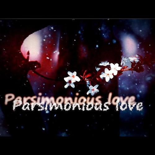Parsimonious Love