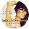 Karo B-Deep pleasure 2015 (Relax mix #07)