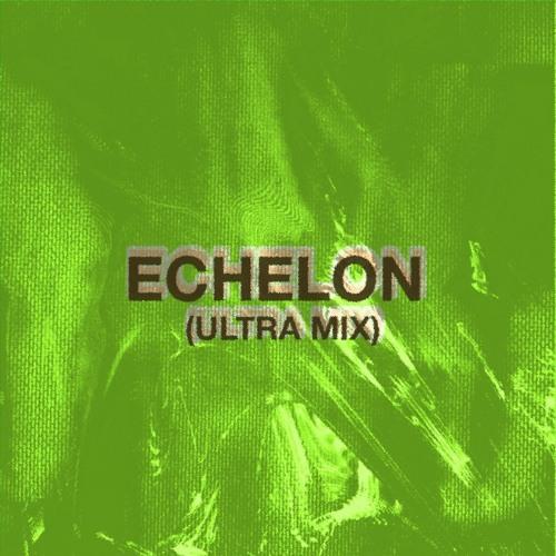 Sam Greens - ECHELON (Ultra Mix)