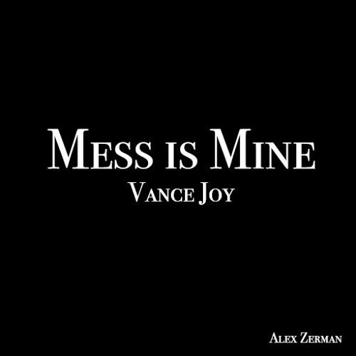 Vance Joy - Mess is Mine (Alex Zerman Cover) by Alex Zerman