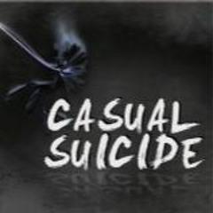 Casual Suicide