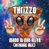 Thrizzo - Made It Out Alive (Original Mix) **Lyrics In Description**