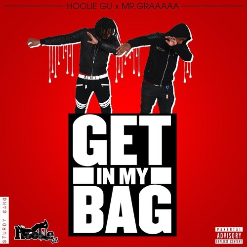 18. GET IN MY BAG - HOOLIE GU x MR.GRAAAAA
