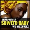 DJ Maphorisa Feat. Wizkid & DJ Buckz - Soweto Baby ( JM)