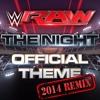 WWE: The Night (Monday Night RAW)(2014 Remix)+AE(Arena Effect)