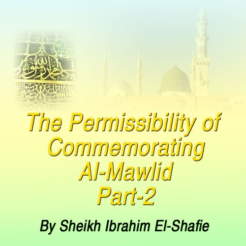 The Permissibility Of Commemorating Al-Mawlid Part 2