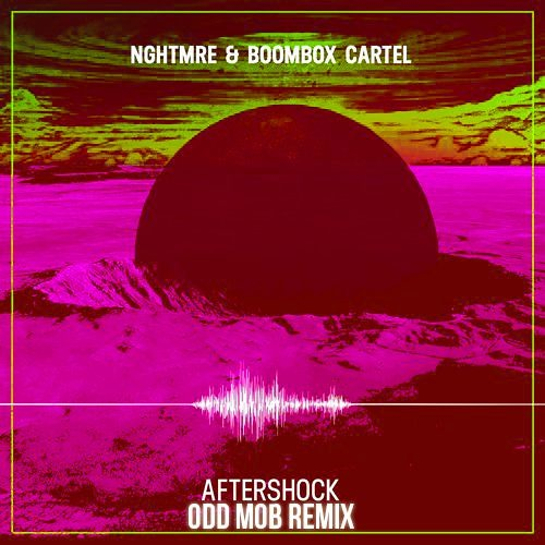 NGHTMRE x Boombox Cartel - Aftershock (Odd Mob Remix) [FREE DL]