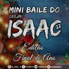 MINI BAILE DO DJ ISAAC 22 EDIÇAO FIM DE ANO 2015 = 2016