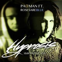 PACMAN* FT -  RosesAreBlue - Hypnosis (XIMIK PROD.)