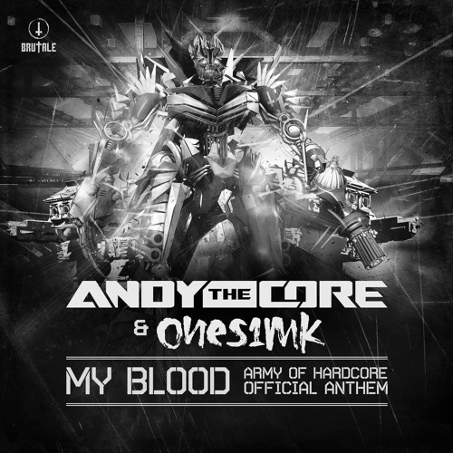 Andy The Core & Ones1mk - My blood(Army of Hardcore 2015 official anthem)