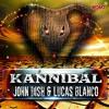 John Dish & Lucas Blanco - Kannibal