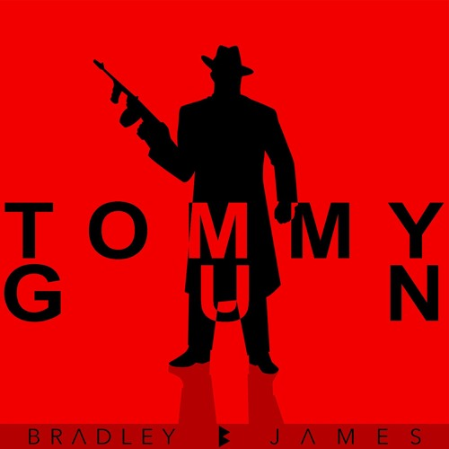 Bradley James - Tommy Gun (Original Mix)[FREE DOWNLOAD]