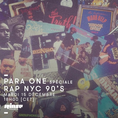 Para One - 90's NYC Hip Hop Part 1 on Rinse FR - 15/12/15 by