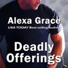 Deadly Offerings by Alexa Grace, Narrated by Lorelei Avalon