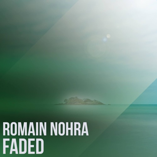 Romain Nohra - Faded (Original Mix)