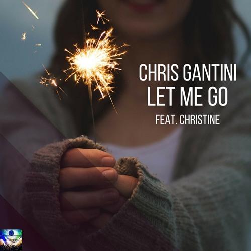 Chris Gantini feat. Christine- Let Me Go (Original Mix)