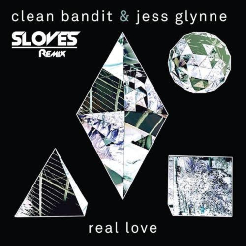Clean Bandit & Jess Glynne - Real Love (Sloves Remix)