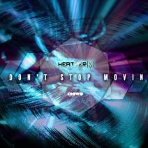 Don't Stop Movin (Original Mix)