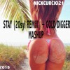 Stay (20syl Remix) + Gold Digger [Original Mashup] (Prod. by NickCurcio21)
