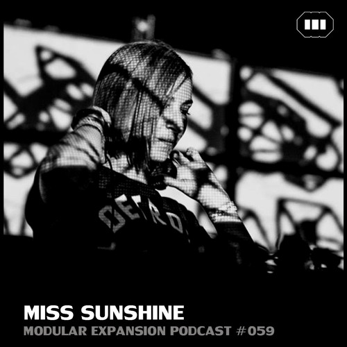 MODULAR EXPANSION PODCAST #059 | MISS SUNSHINE