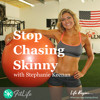 10: How to be a Fitness Model with Stephanie Keenan - Stop Chasing Skinny Podcast