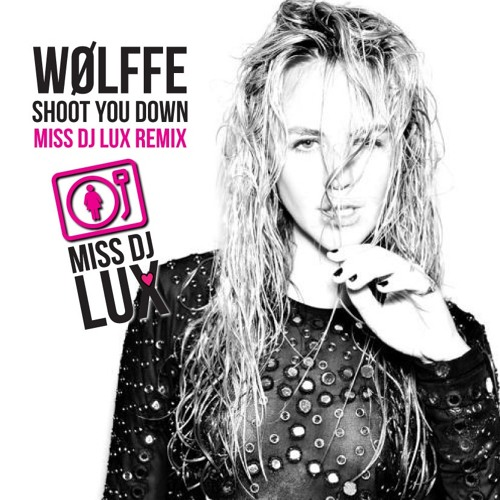 Wolffe - Shoot You Down - Miss DJ Lux Trap Remix