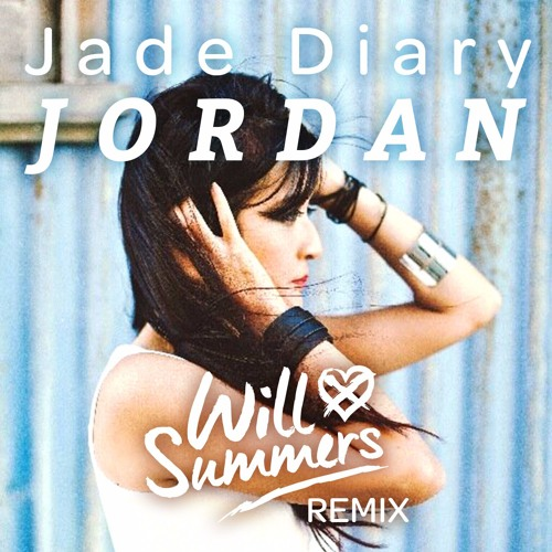 Jade Diary - Jordan (Will Summers Extended Mix)