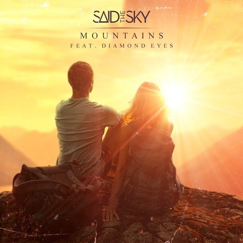 Said The Sky feat. Diamond Eyes - Mountains