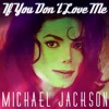 Michael Jackson - If You Don't Love Me