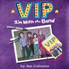 VIP I'M WITH THE BAND by Jen Calonita, Read by Tara Sands - Audiobook Excerpt