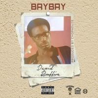 BayBay - David Ruffin (Prod By ChopHouze)