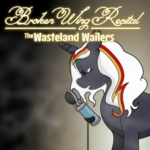 The Wasteland Wailers – Broken Wing Recital (feat. Brittany Church)