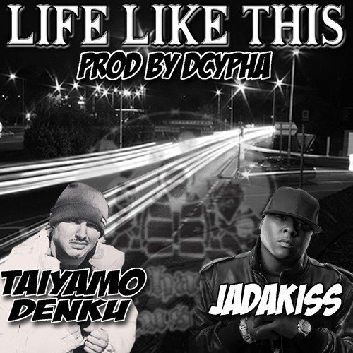 Life Like This ( Feat Jadakiss )
