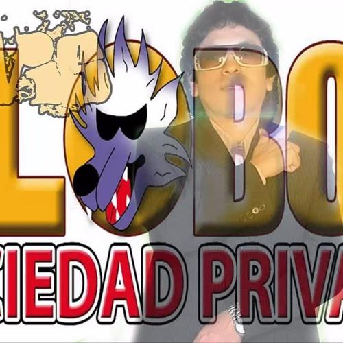 El Lobo Y La Sociedad Privada Loco Por Ti By Marco By By Marco