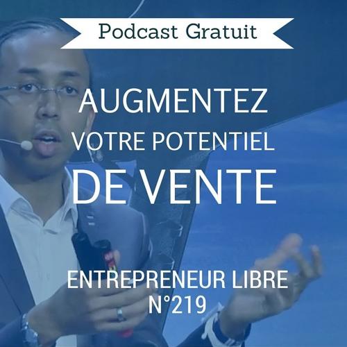 Augmentez votre potentiel de vente - Entrepreneur Libre n°219