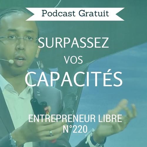 Surpassez vos capacités - Entrepreneur Libre n°220