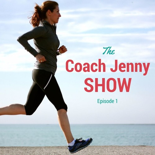 The Coach Jenny Show Episode 1