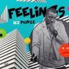 Ice Prince - Feelings Prod By IllKeyz Dirty