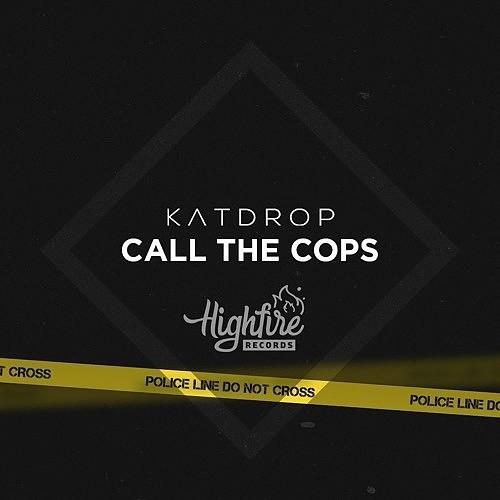 Katdrop - Call the cops (Original Mix)