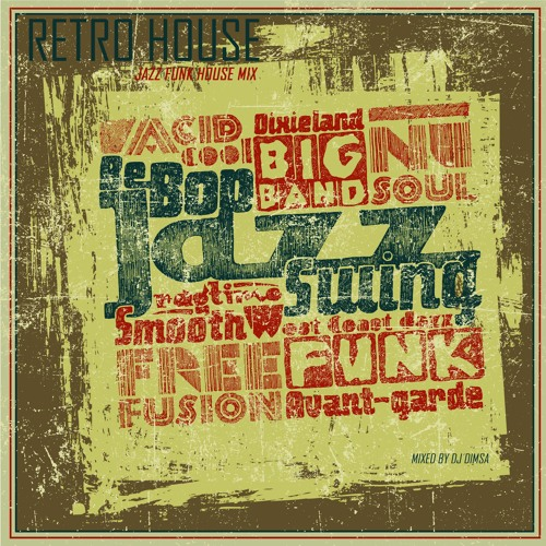 Retro house jazz funk house mix 2015 by dj dimsa for Retro house music
