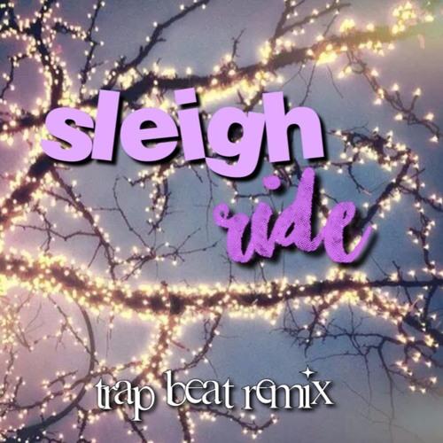 Sleigh Ride Remix Christmas Trap Remix by laauren19 | Free