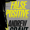 False Positive by Andrew Grant, read by Jon Lindstrom