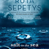 Salt to the Sea by Ruta Sepetys, read by Jorjeana Marie, Will Damron, Cassandra Morris, Michael Crouch