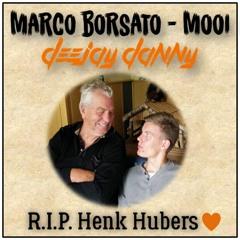 Marco Borsato - Mooi (DEEJAYDANNY BOOTLEG R.I.P. HENK HUBERS)