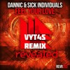 Dannic & Sick Individuals - Feel Your Love (Vyt4s Remix)