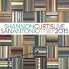 SHANNON CURTIS - [connections] (Live In San Antonio)