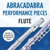 Abracadabra Performance Pieces: Flute